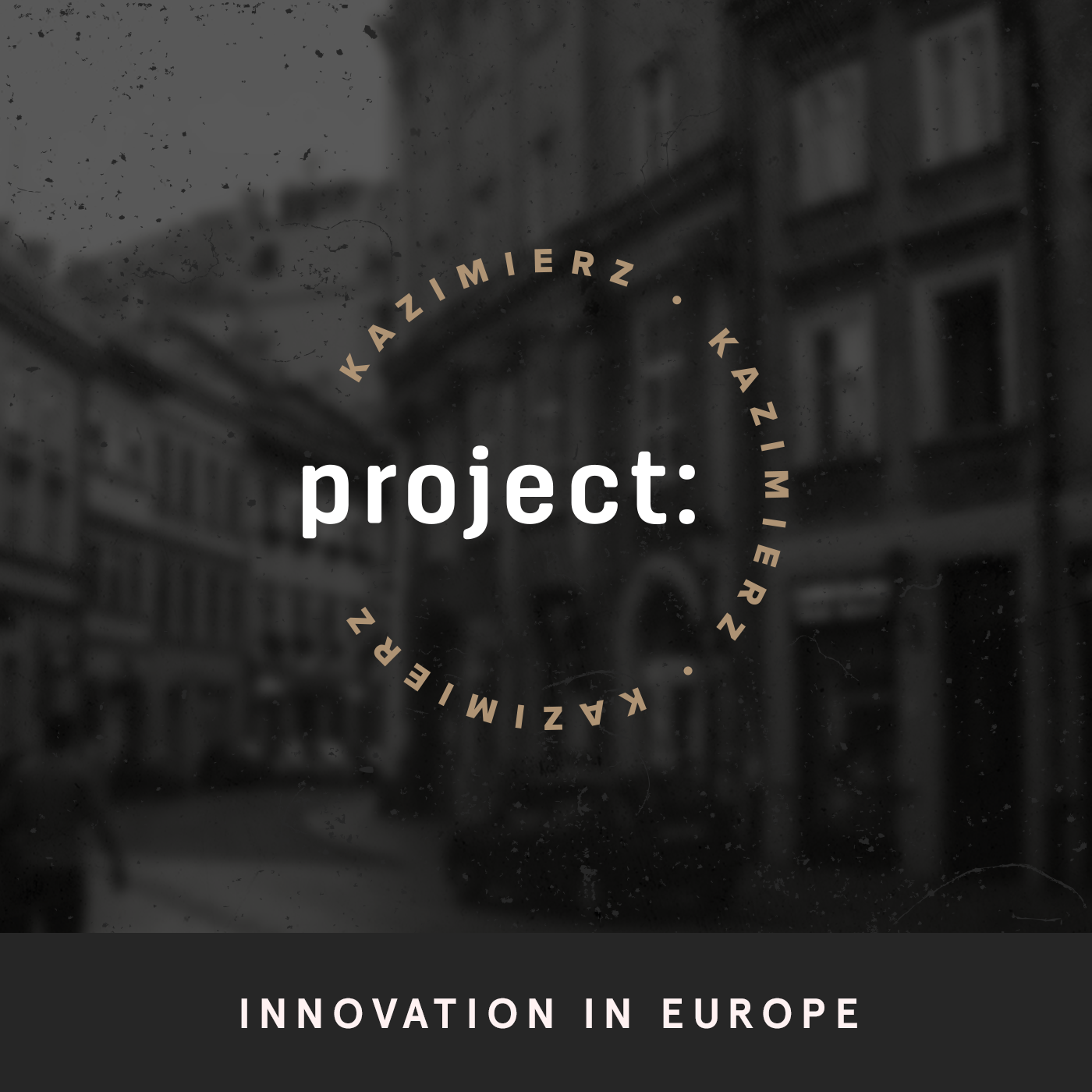 Project Kazimierz: Innovation in Central EuropeProject Kazimierz